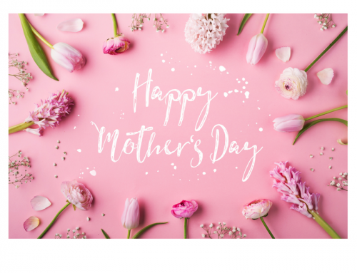 May 13th, 2018 – Happy Mother's Day!